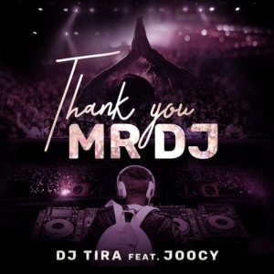 Dj tira - Thank You Mr DJ Ft. Joocy